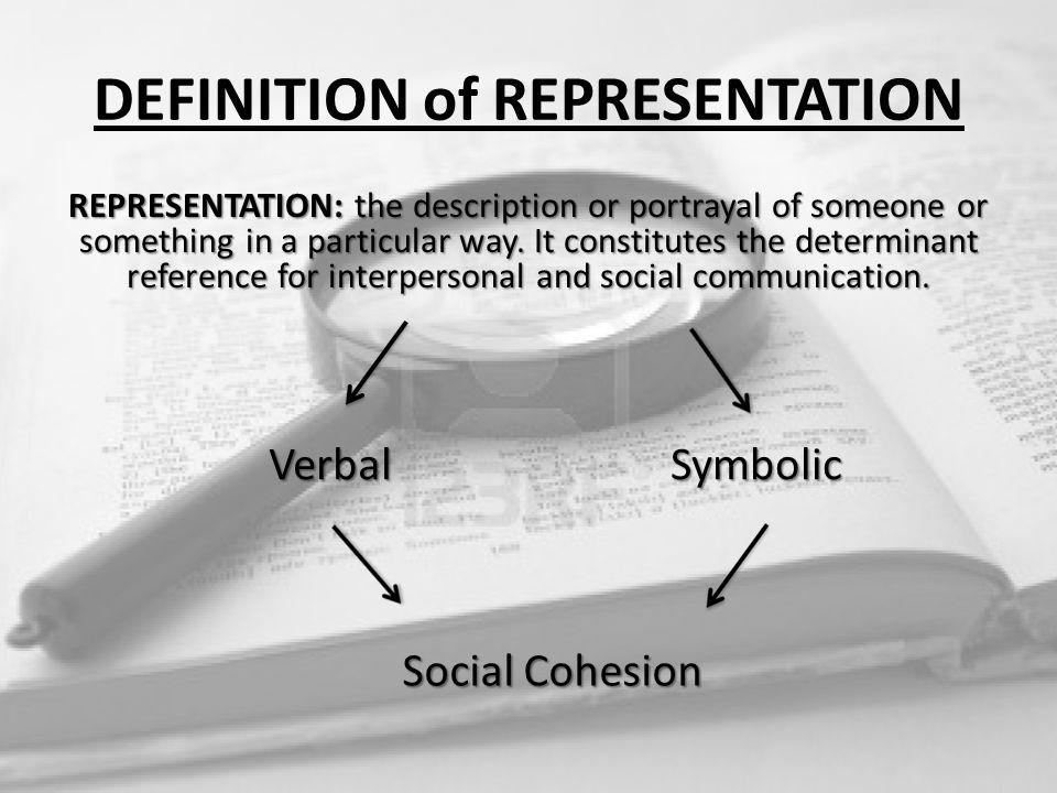 DEFINITION of REPRESENTATION