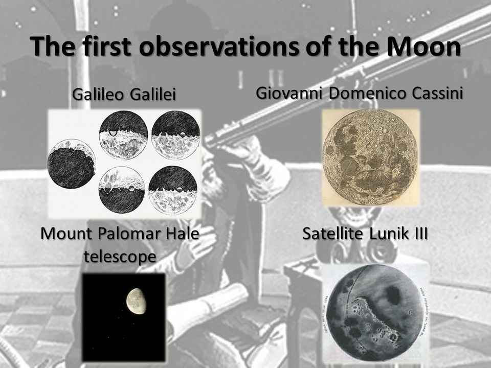The first observations of the Moon