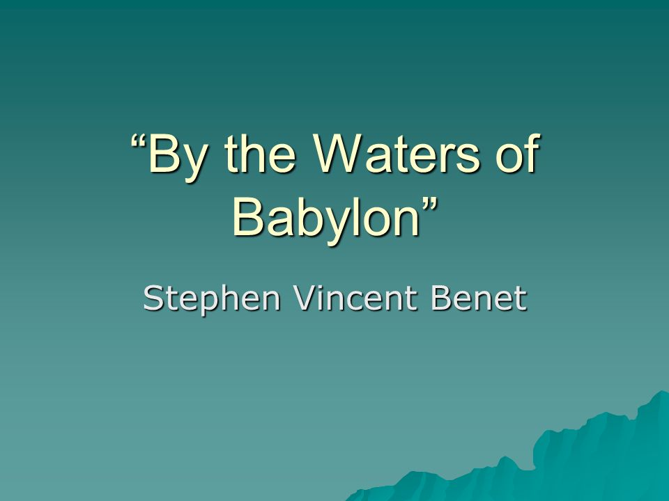 by the waters of babylon rdquo ppt 1 ldquoby