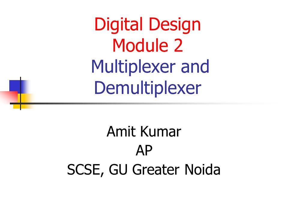 Digital design module 2 multiplexer and demultiplexer ppt video digital design module 2 multiplexer and demultiplexer ccuart Choice Image