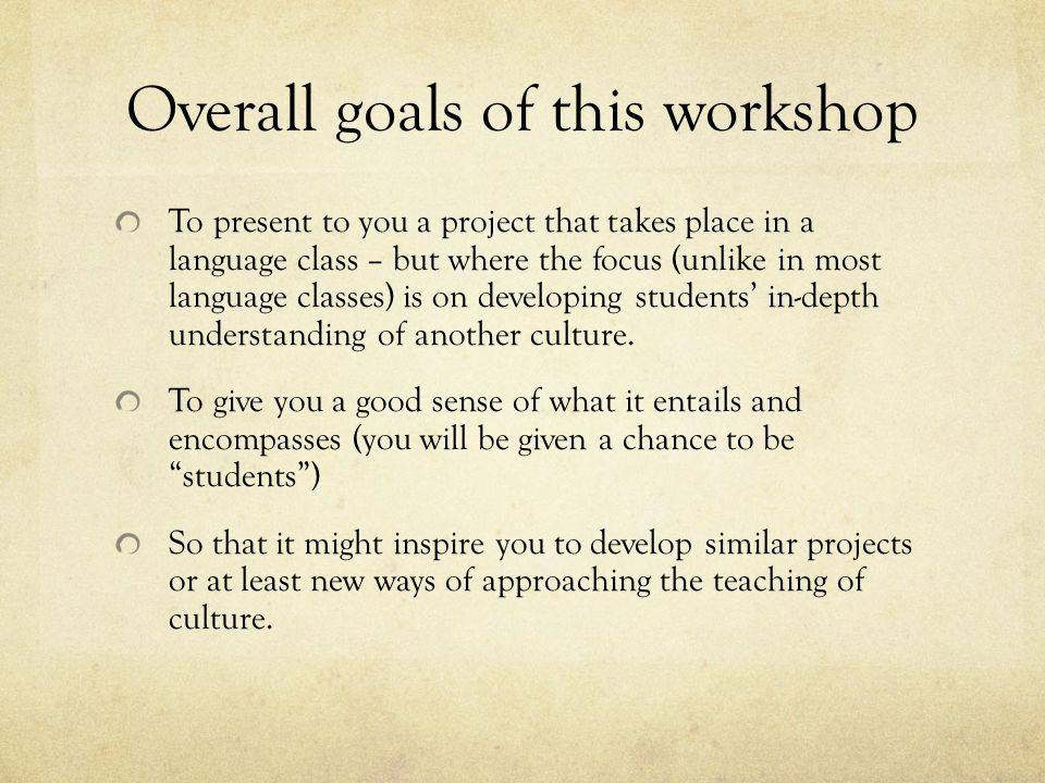 Overall goals of this workshop