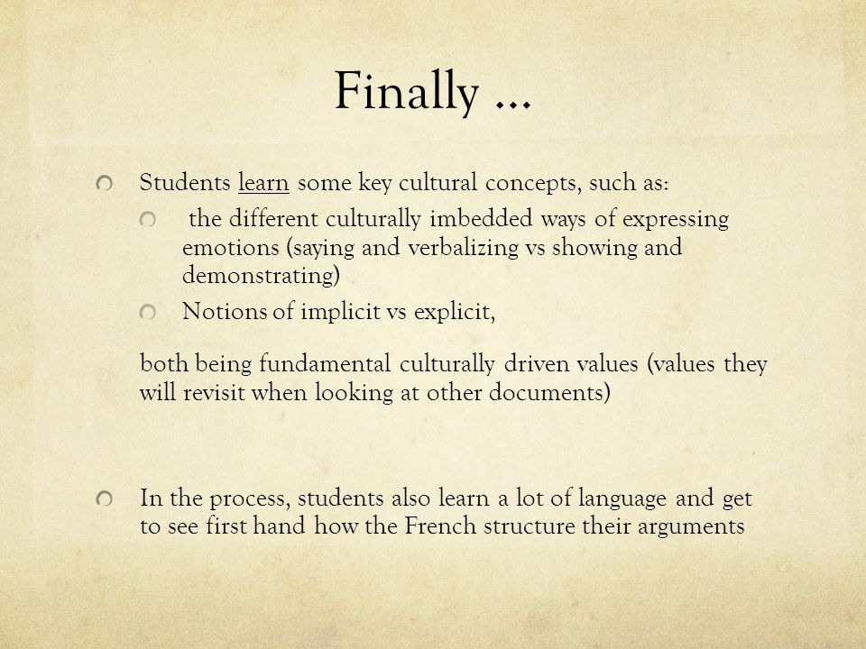 Finally … Students learn some key cultural concepts, such as: