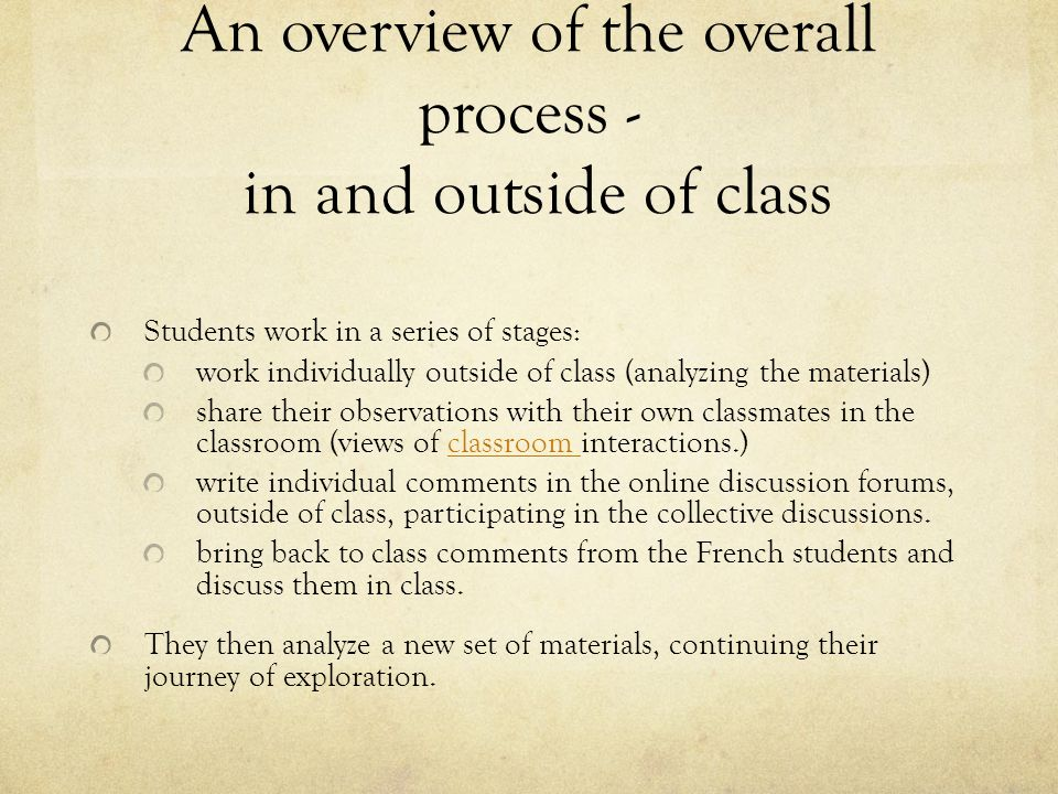 An overview of the overall process - in and outside of class
