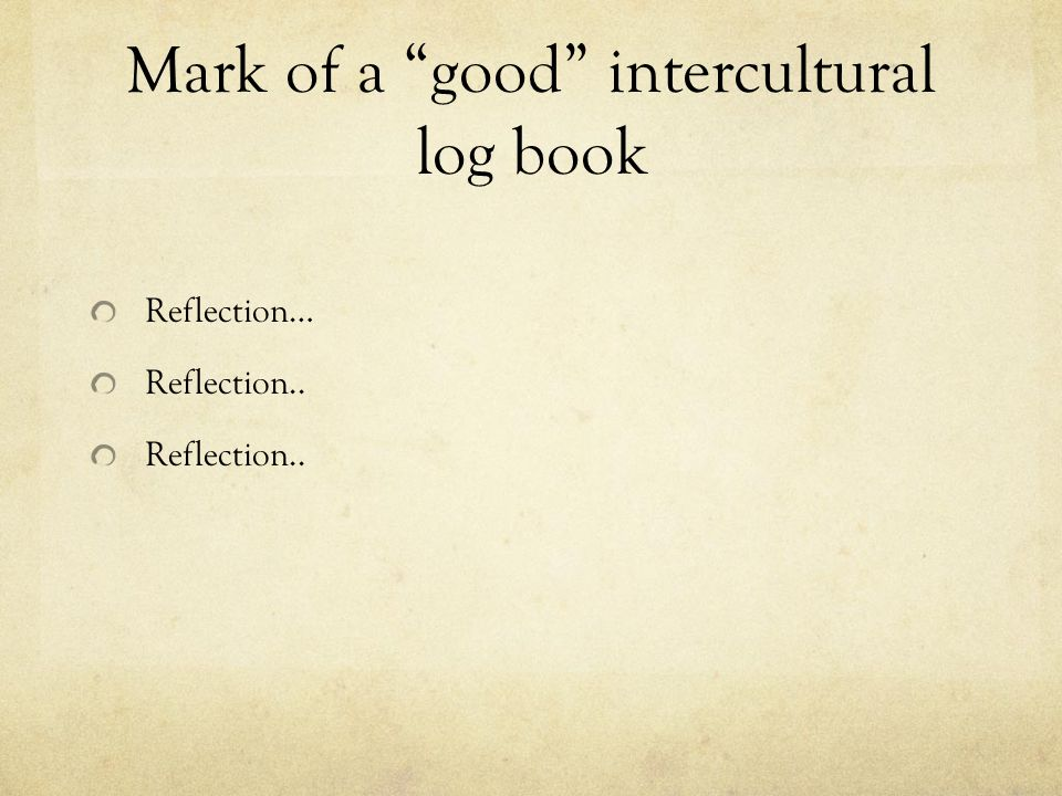 Mark of a good intercultural log book