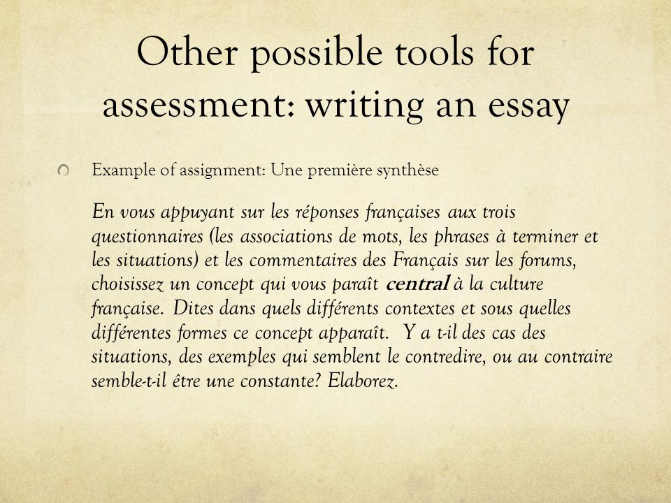 Other possible tools for assessment: writing an essay