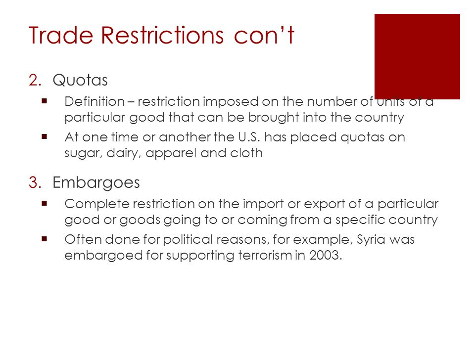 Trade Restrictions con't
