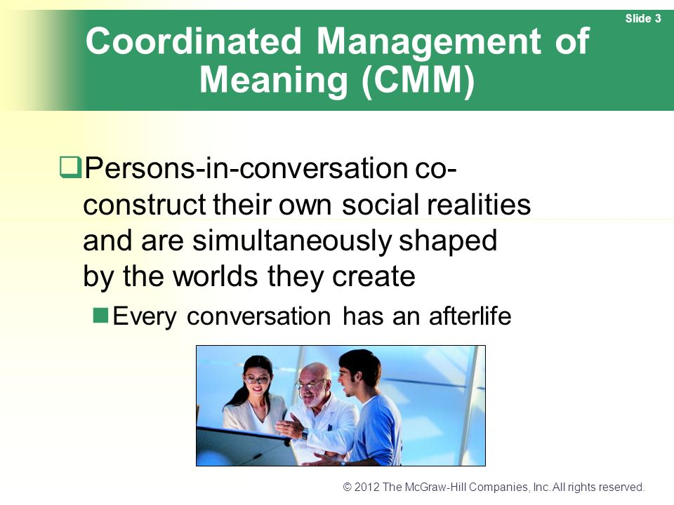 coordinated management meaning 1 Presents an approach to the basic course in interpersonal communication based on the need to teach principles that cut beneath cultural diversity and function as a heuristic for the the logic of the coordinated management of meaning: a rules-based approach to the first course in.