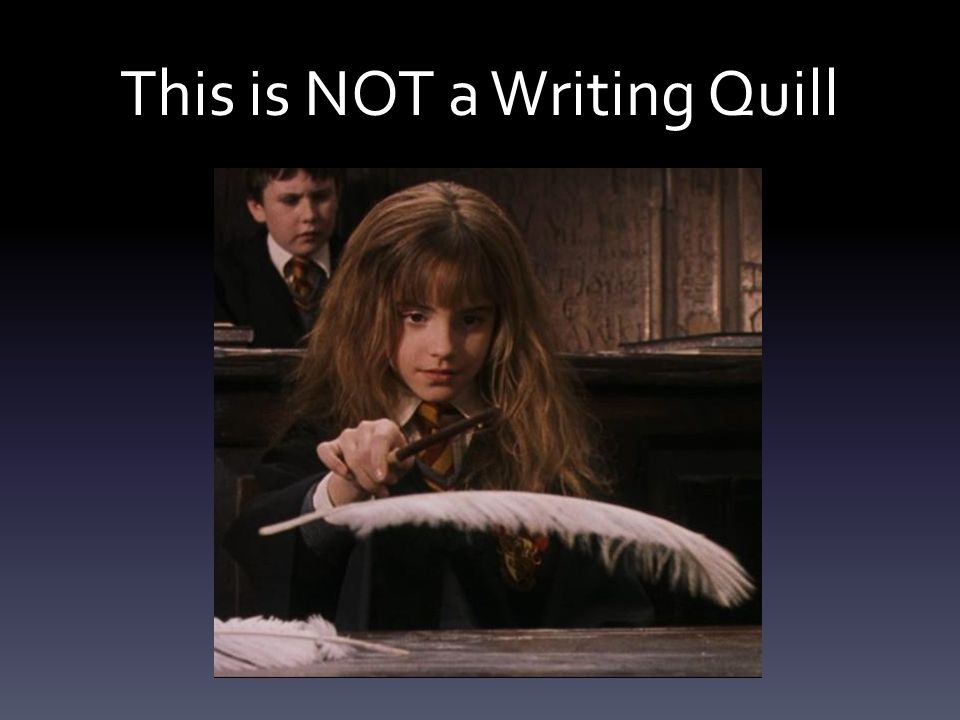 This is NOT a Writing Quill