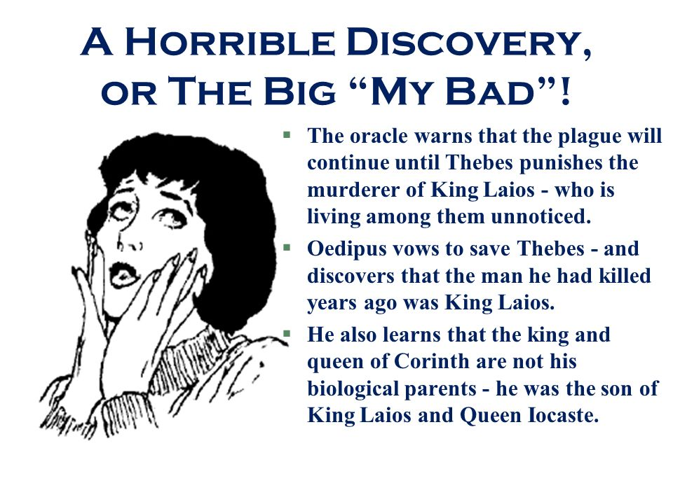 A Horrible Discovery, or The Big My Bad !