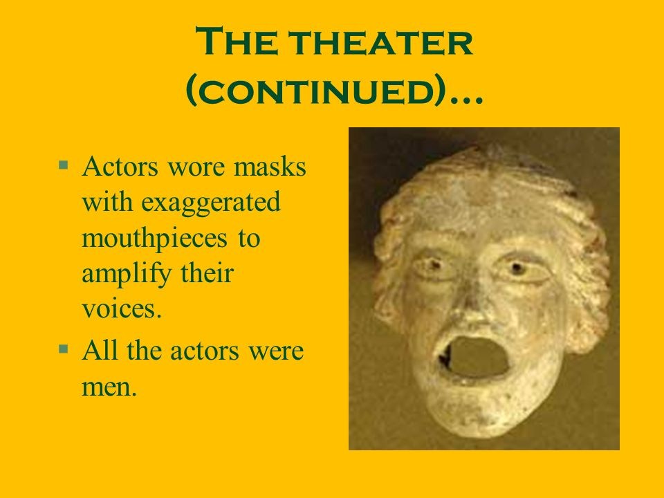 The theater (continued)...