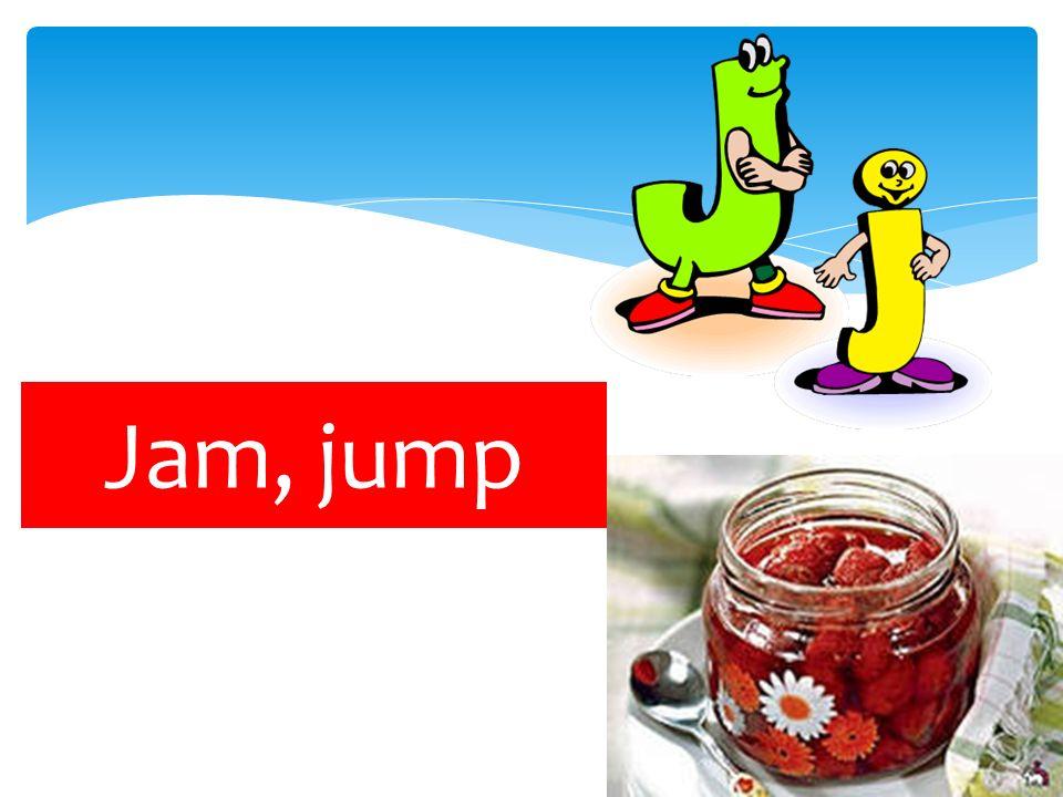 Jam, jump