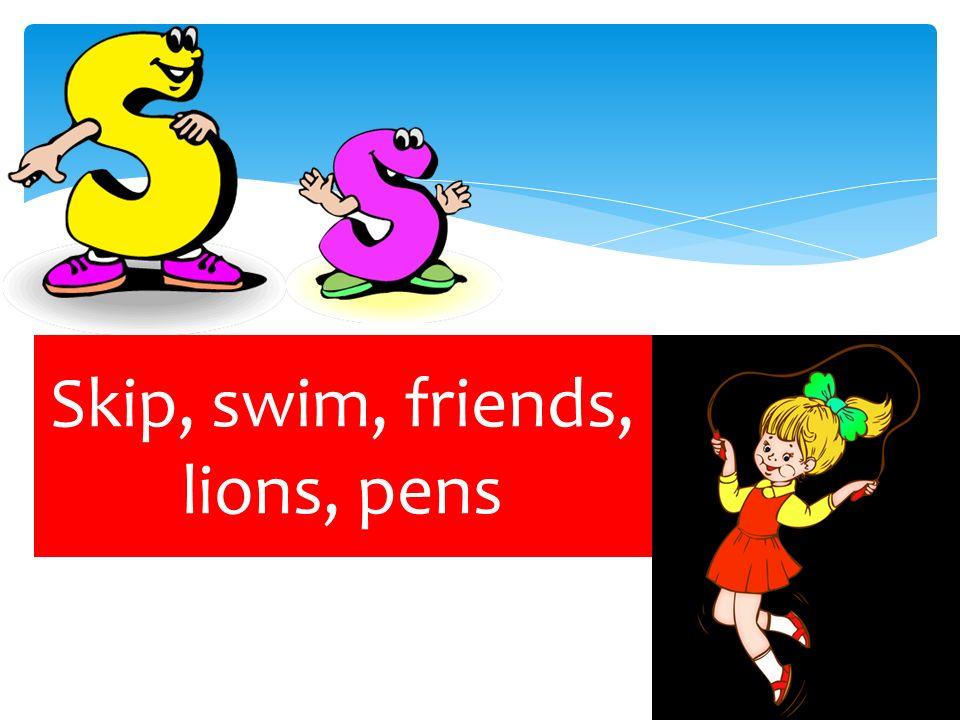 Skip, swim, friends, lions, pens