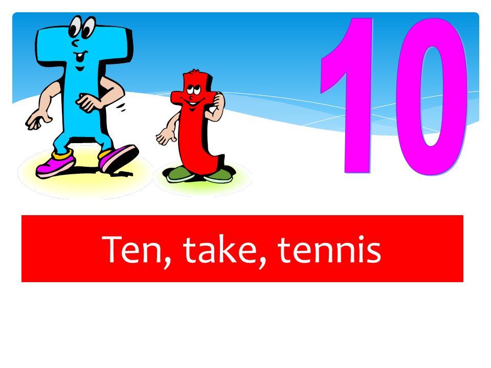 Ten, take, tennis