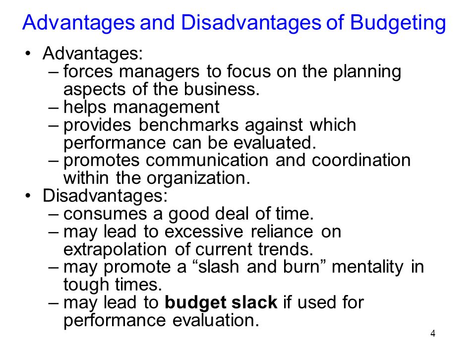 budgeting advantages disadvantages Managers along the way advantages and disadvantages of traditional budgeting system advantages disadvantages it provides a framework of control to manage.