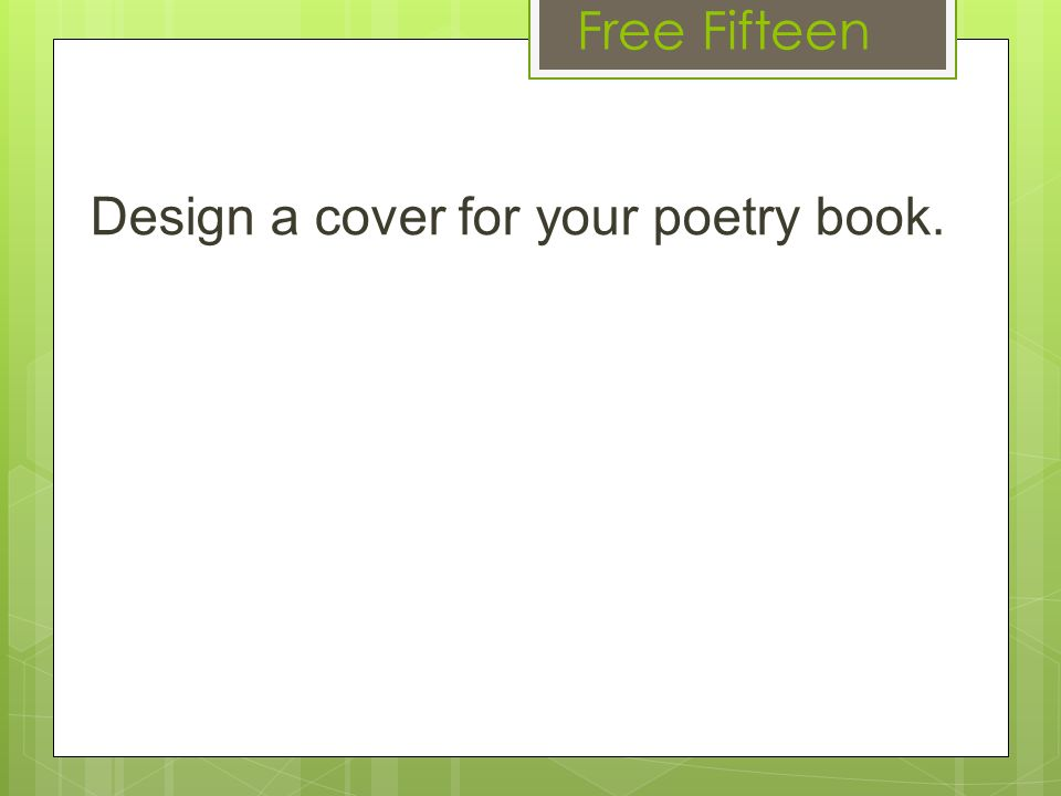 Make Poetry Book Cover : Free fifteen write about any all of the following burning