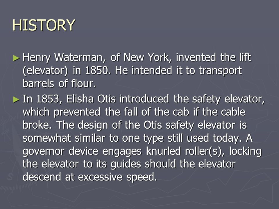 a history of the elevator Fascinating facts about the invention of the elevator by elisha graves otis in 1852.