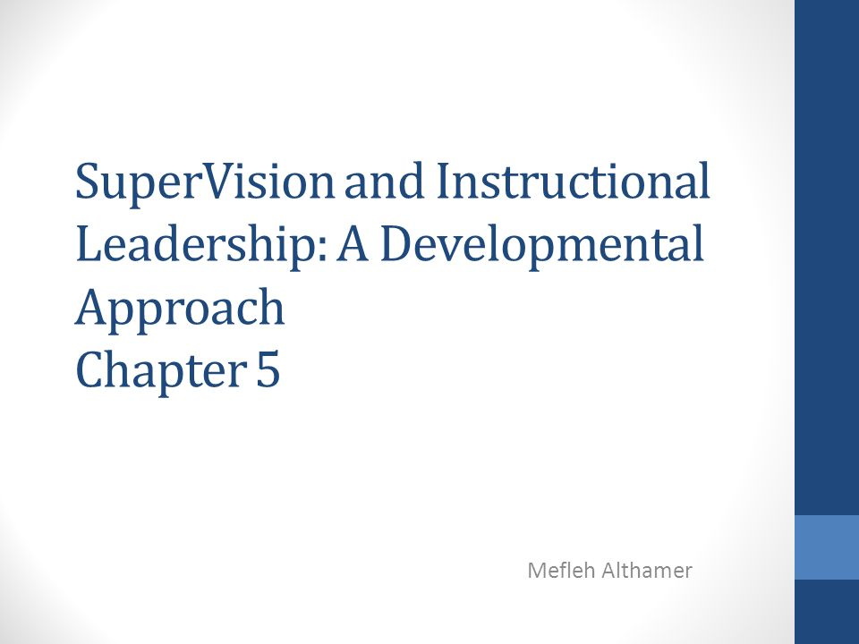 Supervision And Instructional Leadership A Developmental Approach