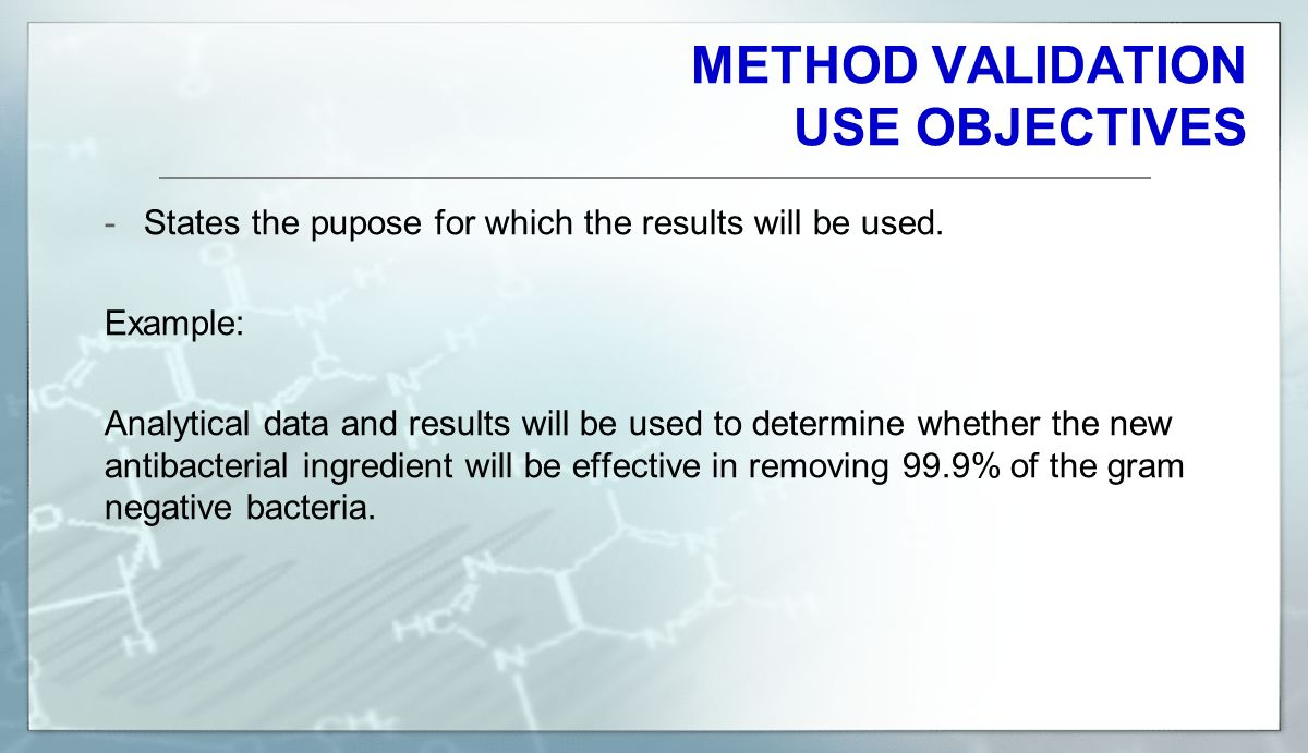 METHOD VALIDATION USE OBJECTIVES