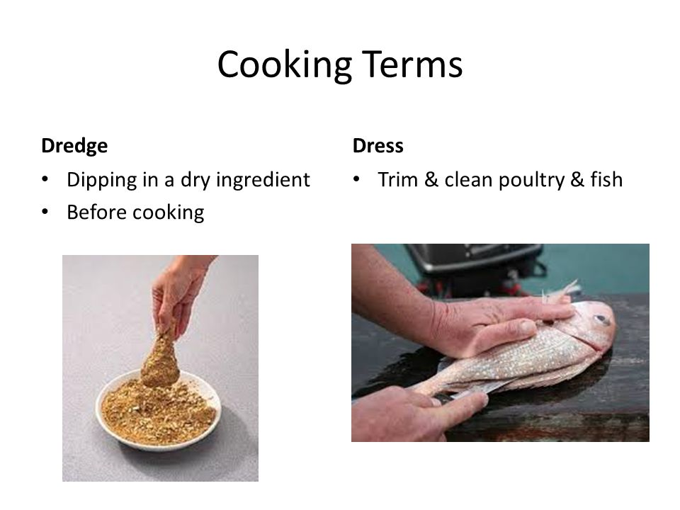 Dredge In Culinary : Cooking terms— foods—unit ppt video online download