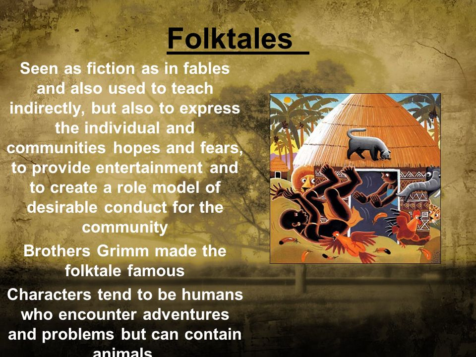 Brothers Grimm made the folktale famous