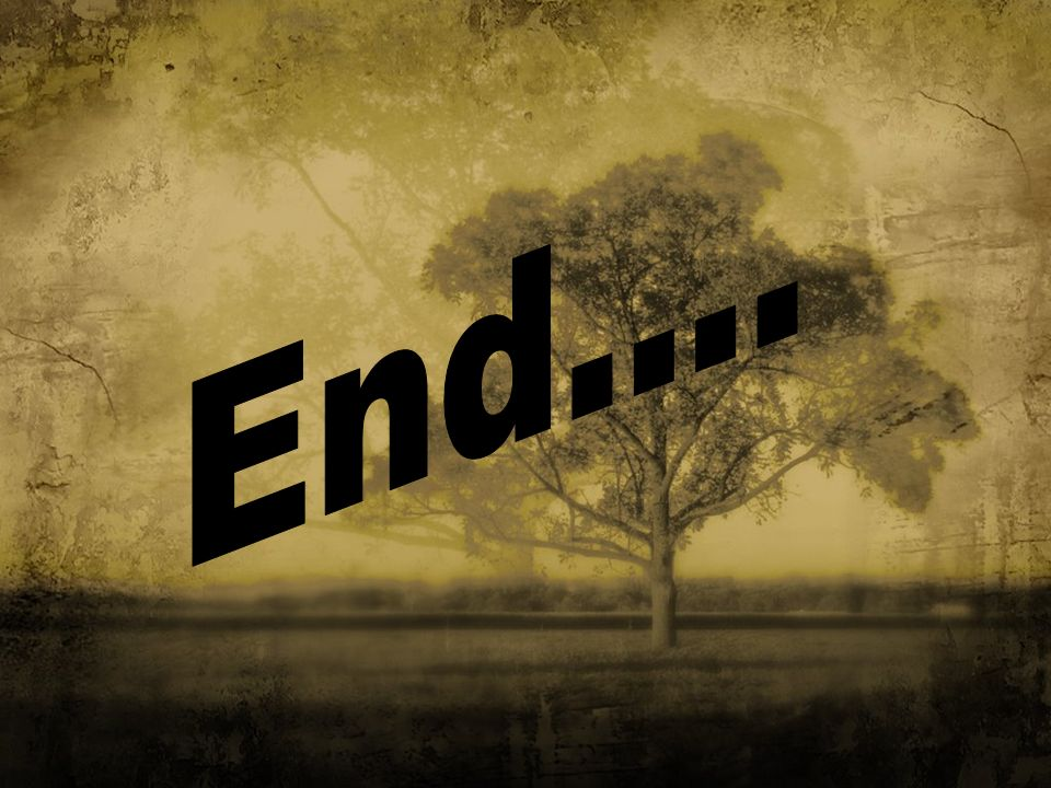 End....