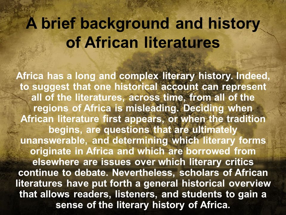 A brief background and history of African literatures
