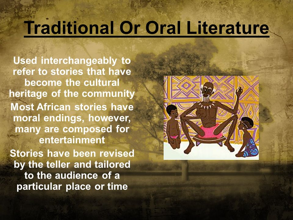 african traditional literature Traditional literature is the oldest type of literature our youth will encounter these stories originated as part of an oral tradition and were recorded at a later date.