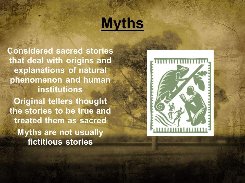 Myths are not usually fictitious stories
