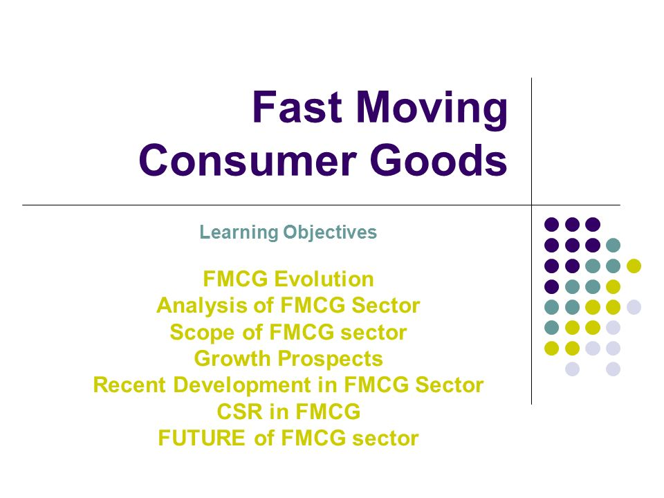 fast moving consumer goods fmcg essay Pestel analysis on fmcg industry economics essay fmcg sector history project on fmcg fmcg characteristics fmcg fmcg  swot analysis of fmcg industry strengths: 1 low operational costs 2 presence of established distribution networks in both urban and rural areas  high consumer goods spending threats: 1 removal of import.