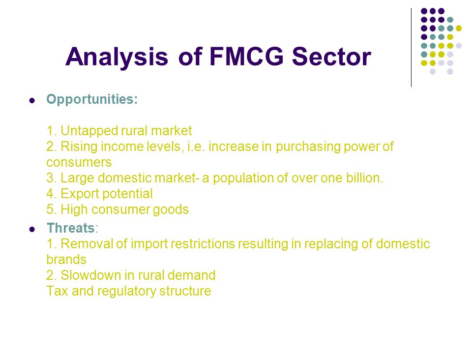 objectives of fmcg sector in india Marketing strategies in fmcg sector,  india's fmcg sector is fragmented and a substantial part of the market comprises unbranded and  42 objectives of the.