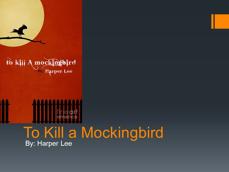 To Kill a Mockingbird By: Harper Lee. - ppt download