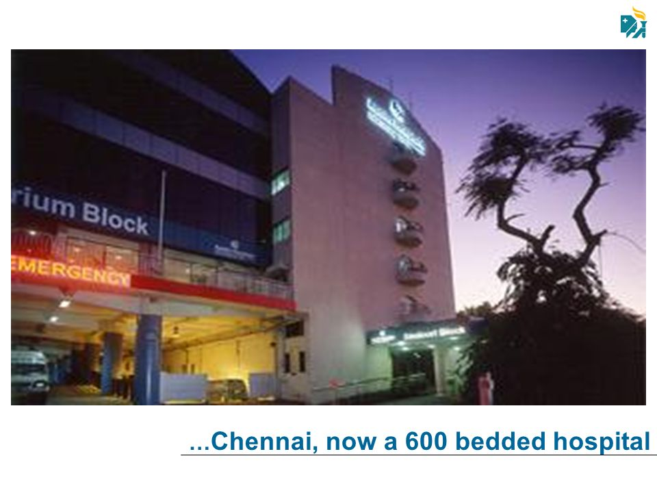 …Chennai, now a 600 bedded hospital