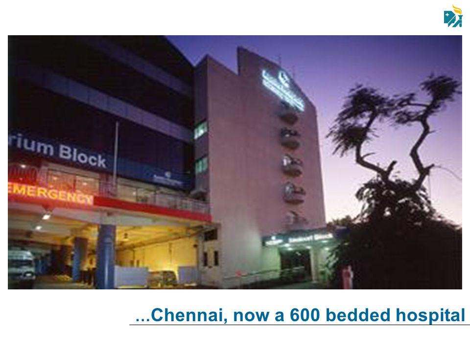 …Chennai, now a 600 bedded hospital