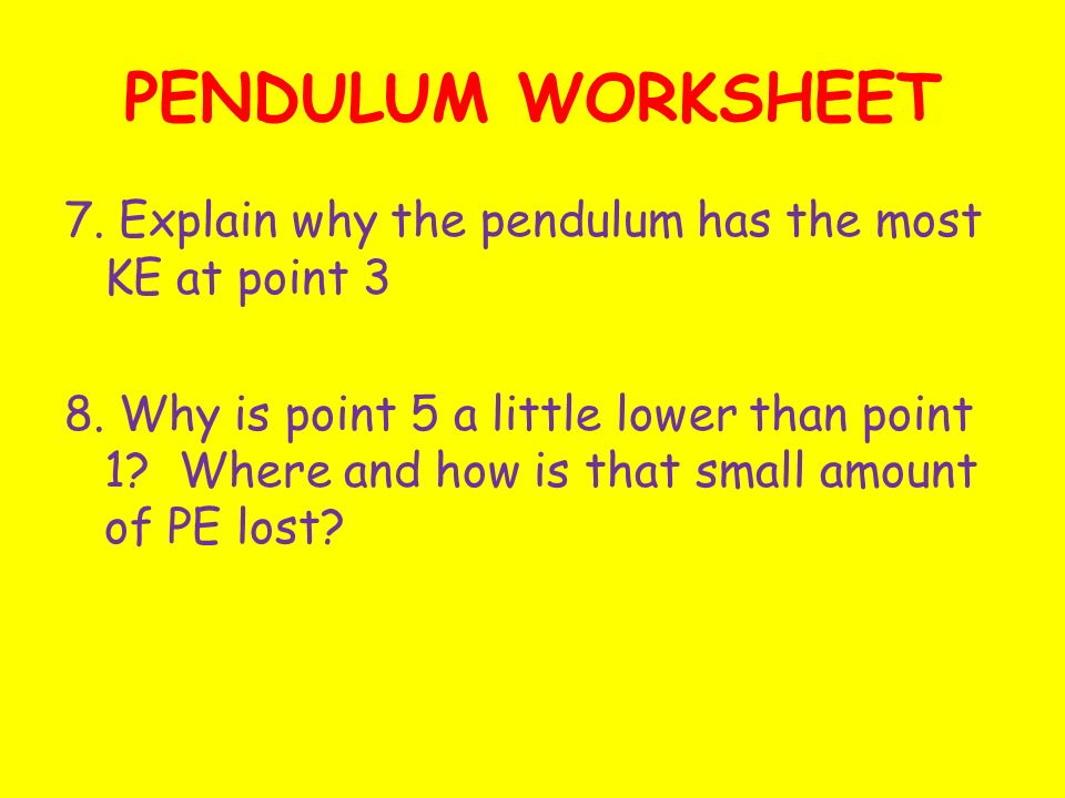 pendulum worksheet 1 is where pe is the greatest ppt download. Black Bedroom Furniture Sets. Home Design Ideas