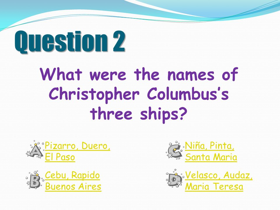 christopher columbus 3 ships were the There are no known contemporary likenesses of columbus' ships replicas of  each of all three ships exist, the best-known of which is the.