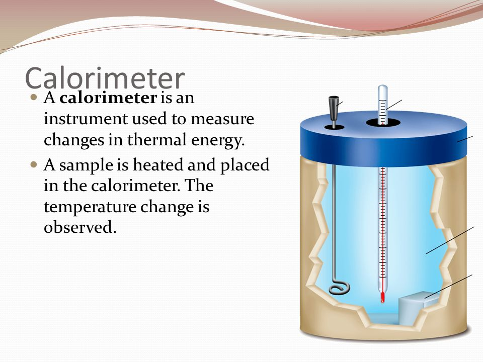 Heat Measuring Instruments : Heat thermodynamics chapter ppt download