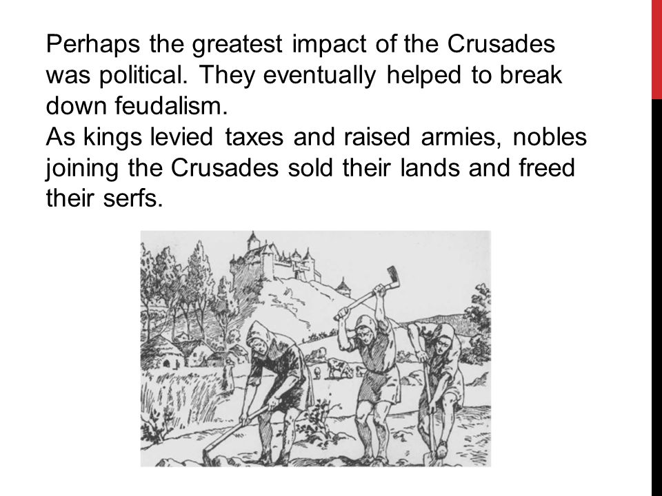 the impact of the crusades on However, the crusades had a profound impact on western civilisation: they reopened the mediterranean to commerce and travel (enabling genoa and venice to flourish).