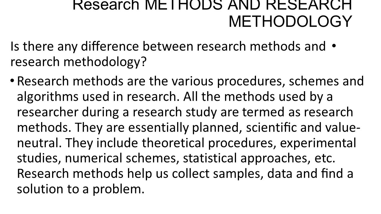 research methodology and procedures The methods section describes actions to be taken to investigate a research  problem and the rationale for the application of specific procedures or techniques .