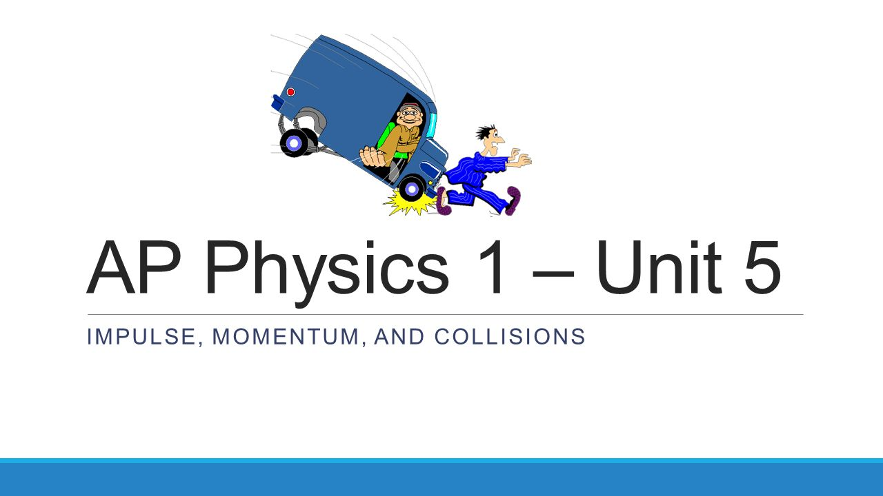 momentum and collisions There are 2 main types of collisions • inelastic collisions: two objects stick or join after the collision they each have the same velocities after the.