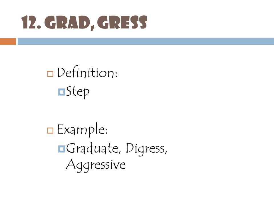 GRAD, GRESS Definition: Step Example: