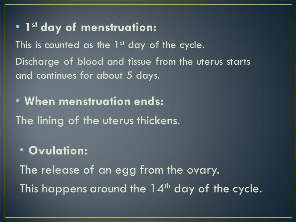1st day of menstruation: