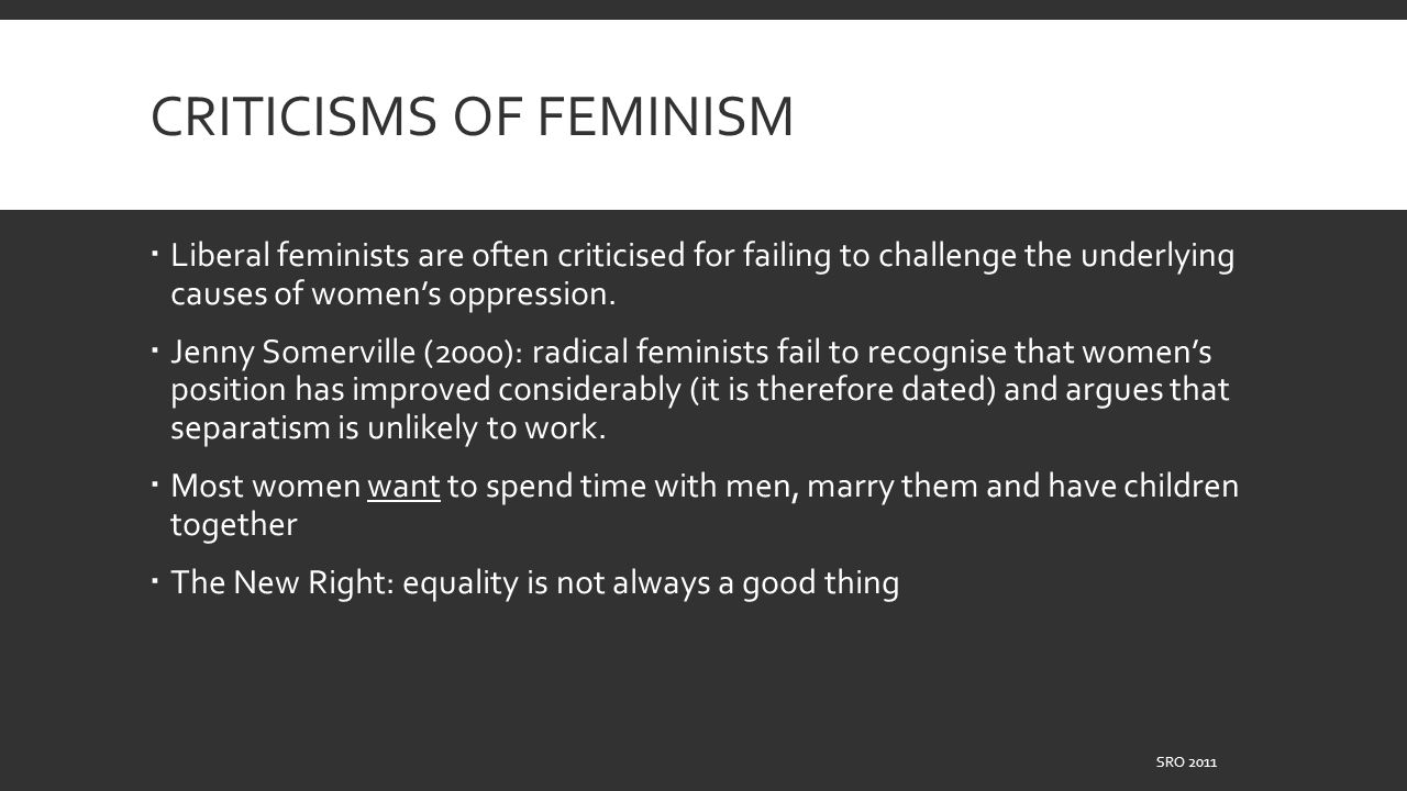 the different critiques of liberal feminism Feminist critique and re-emerge in beneficially reconstructed forms, then why  haven't more  valuable work done by allen and other liberal feminists to en.