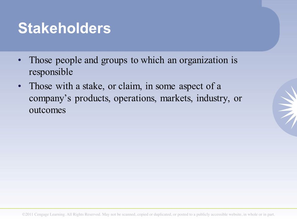 stakeholders are groups of people who By contrast, dr freeman suggests that a company's stakeholders are those  groups without whose support the organization would cease to exist these  groups.
