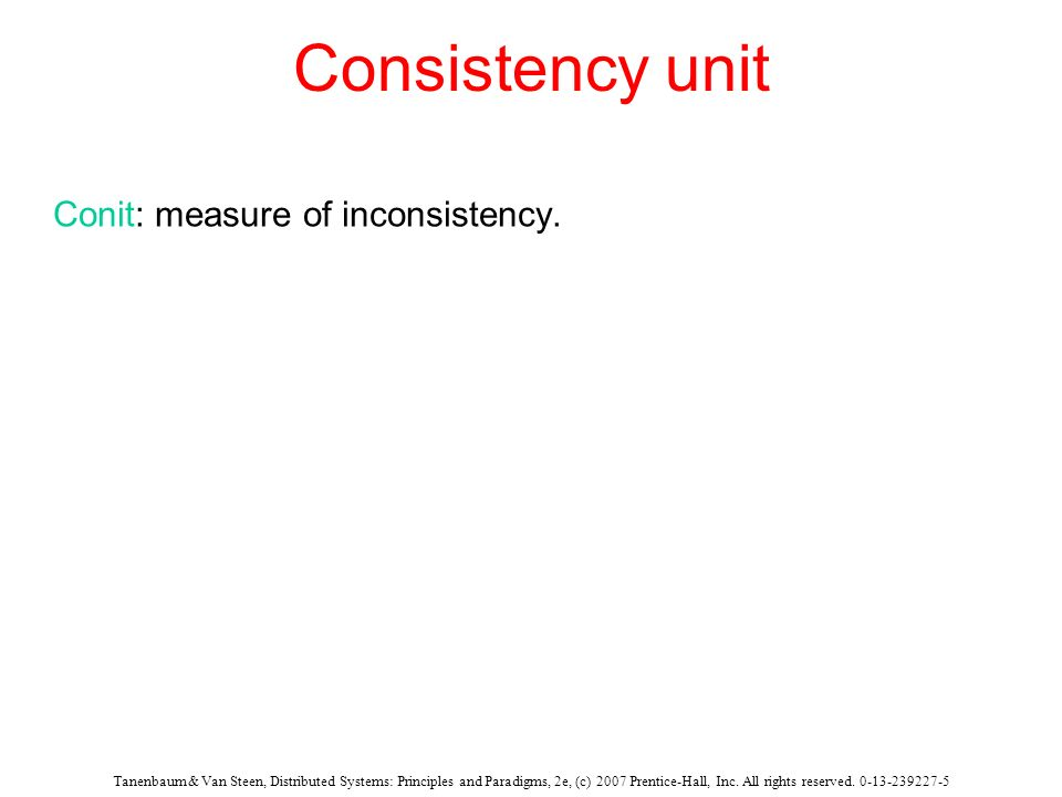Consistency unit Conit: measure of inconsistency.