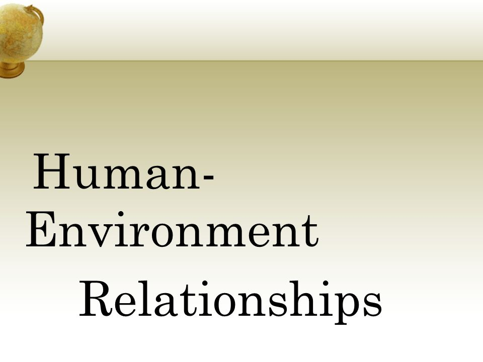human relationship with the environment The artificial environment humans have created ever since the  in our species'  relationship with the natural world and the birth of artificial.