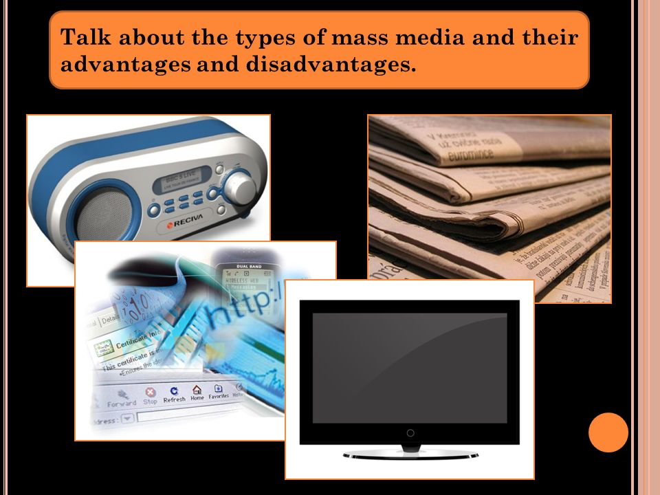 advantages and disadvantages of mass media essay Mass media refers collectively to all media technologies that are intended to reach a large audience via mass communication therefore, the main purpose of mass-media in education is to benefit more students with fewer teachers or to obtain quality education in fact disadvantages of mobile phone.