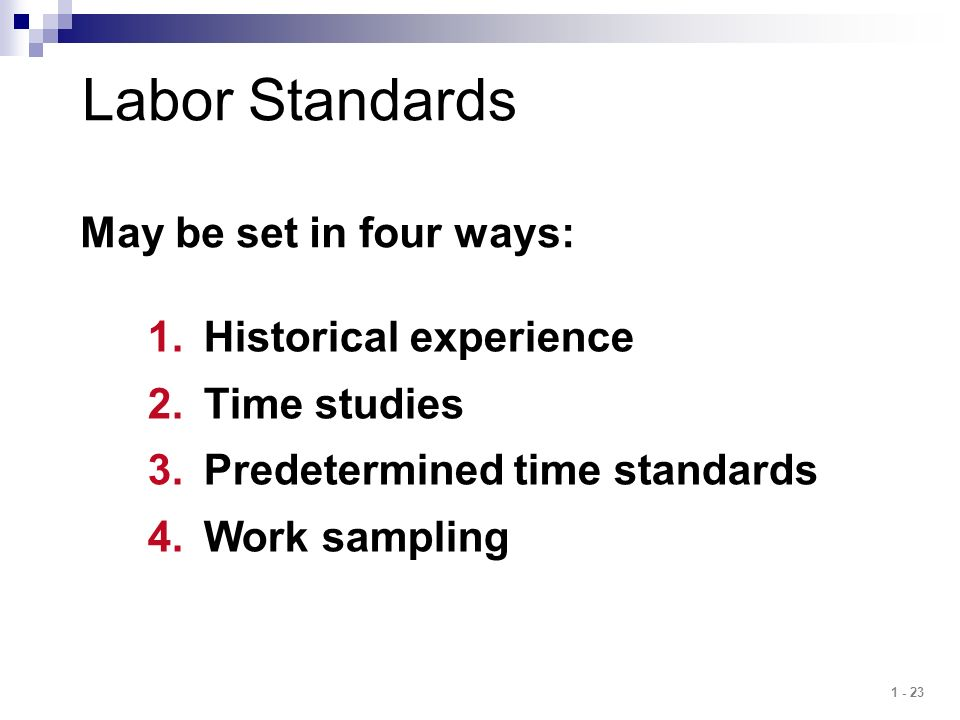 Labor Standards May be set in four ways: Historical experience