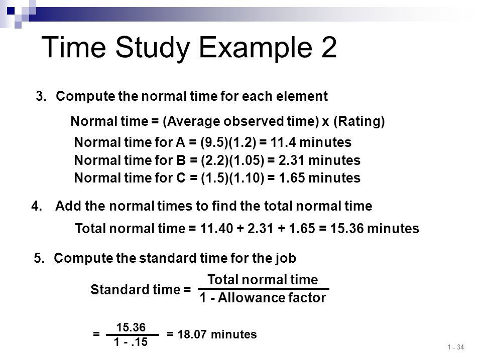 Time Study Example 2 Compute the normal time for each element