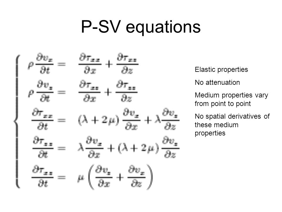 P-SV equations Elastic properties No attenuation