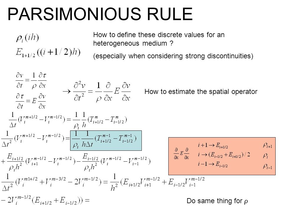 PARSIMONIOUS RULE How to define these discrete values for an heterogeneous medium (especially when considering strong discontinuities)